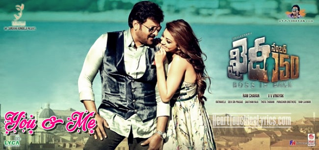 You and Me Song Lyrics - Khaidi No 150
