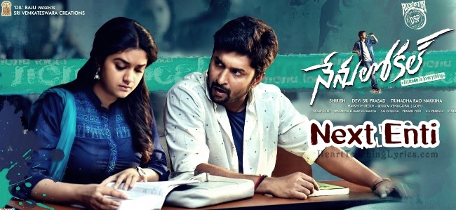 Next Enti Song Lyrics – Nenu Local