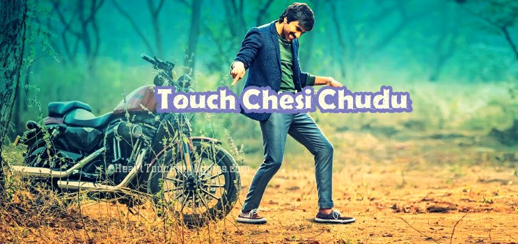 Touch Chesi Chudu Songs Lyrics - Ravi Teja