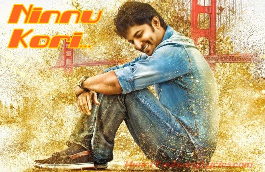 Ninnu Kori Songs Lyrics - Nani