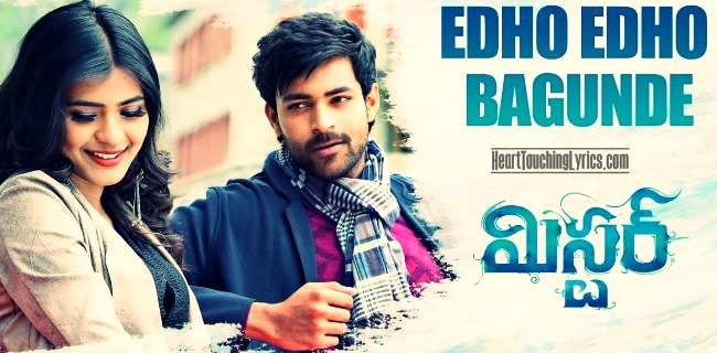 Edho Edho Bagunde Song Lyrics - Mister