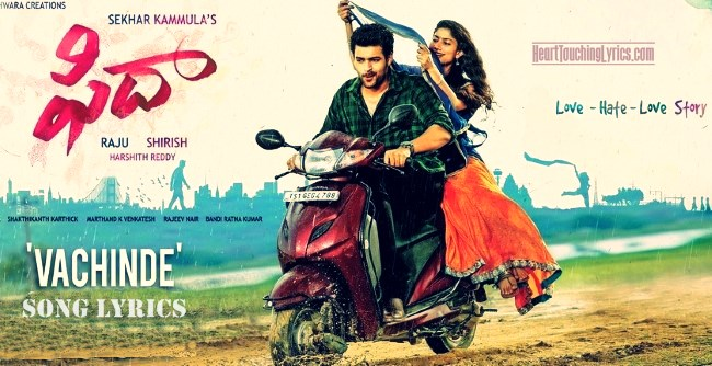 Vachinde Song Lyrics from Fidaa