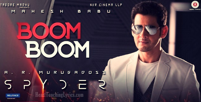 Boom Boom Song Lyrics From Spyder - Mahesh Babu
