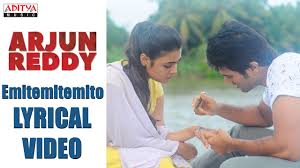 Emitemitemito Song Lyrics From Arjun Reddy Vijay Deverakonda