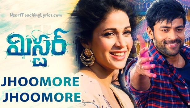 Jhoomore Jhoomore Song Lyrics from Mister - Varun Tej