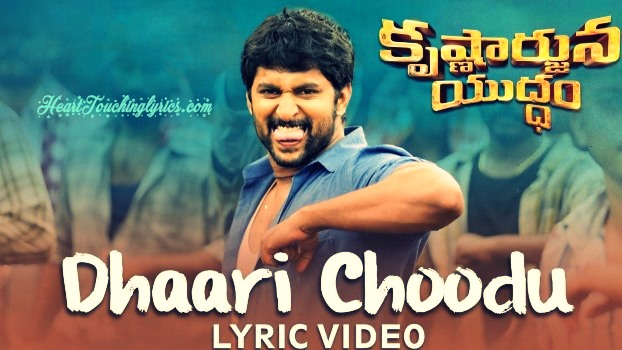 Dhaari Choodu Song Lyrics from Krishnarjuna Yuddham - Nani