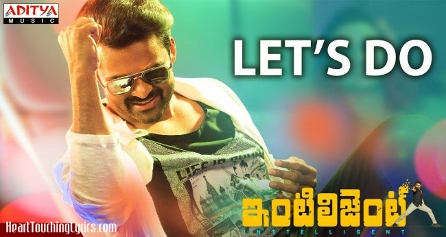Let's Do Song Lyrics from Intelligent - Sai Dharam Tej
