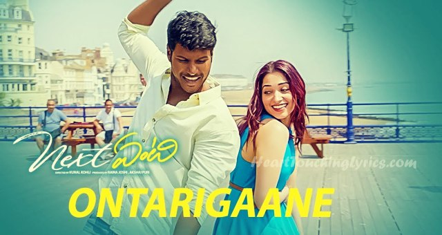 Ontarigaane Song Lyrics from Next Enti - Sundeep Kishan