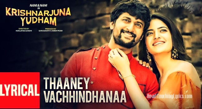 Thaaney Vachhindhanaa Song Lyrics from Krishnarjuna Yuddham - Nani