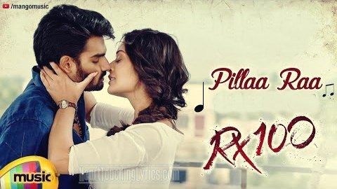 Pillaa Raa Song Lyrics from RX 100 - Karthikeya