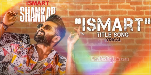 Ismart Shankar Title Song Lyrics from Ismart Shankar - Ram